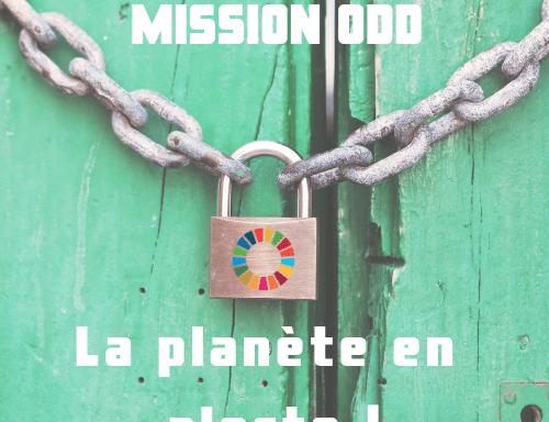 """"""" Mission ODD : La planète en alerte ! """" – Escape game pour retrouver et comprendre les ODD"""